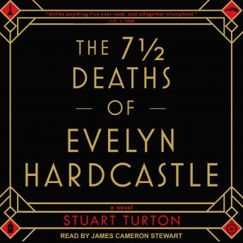 Download 7 ½  Deaths of Evelyn Hardcastle by Stuart Turton