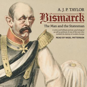 Download Bismarck: The Man and the Statesman by A.J.P. Taylor