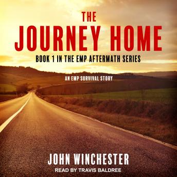 Download Journey Home: An EMP Survival Story by John Winchester