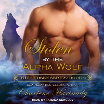 Stolen by the Alpha Wolf, Audio book by Charlene Hartnady