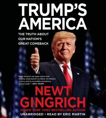 Download Trump's America: The Truth about Our Nation's Great Comeback by Newt Gingrich