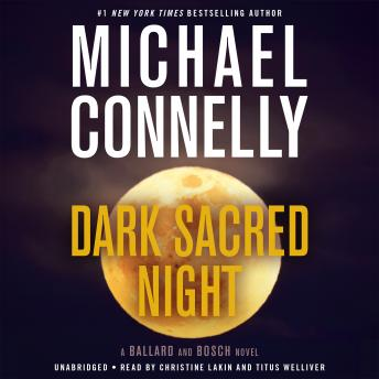 Dark Sacred Night, Audio book by Michael Connelly