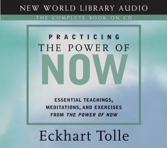 Download Practicing the Power of Now by Eckhart Tolle