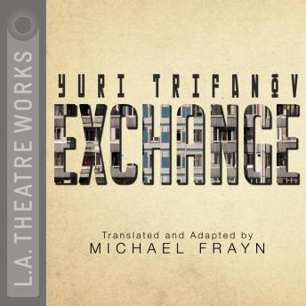 Exchange by  Michael Frayn