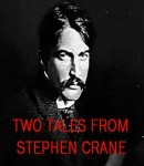 Free Two Tales From Stephen Crane Audiobook read by Richard Rohan, Christopher Graybill