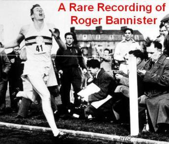 Rare Recording of Roger Bannister