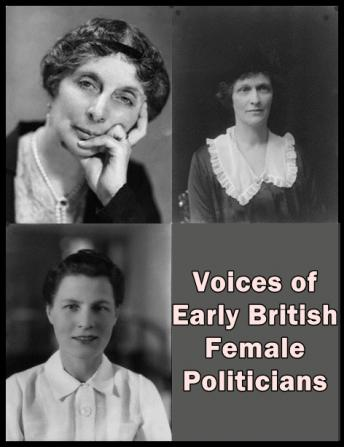 Download Voices of Early British Female Politicians by Katharine Ramsey, Nancy Astor, Edith Clara Summerskill
