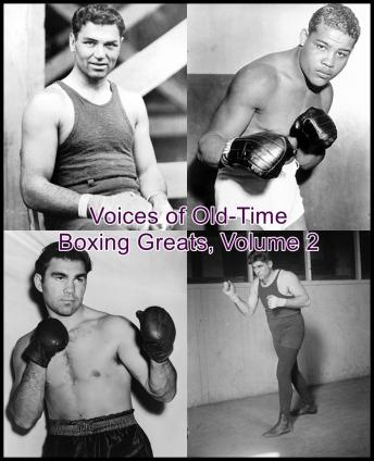 Voices of Old-Time Boxing Greats, Volume 2