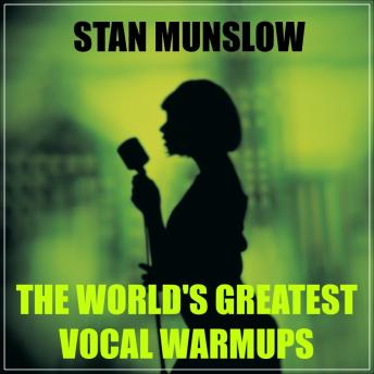Download World's Greatest Vocal Warm-ups by Stan Munslow