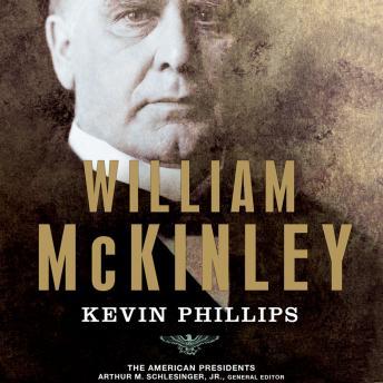 Free William McKinley Audiobook read by Richard Rohan, Arthur Meier Schlesinger