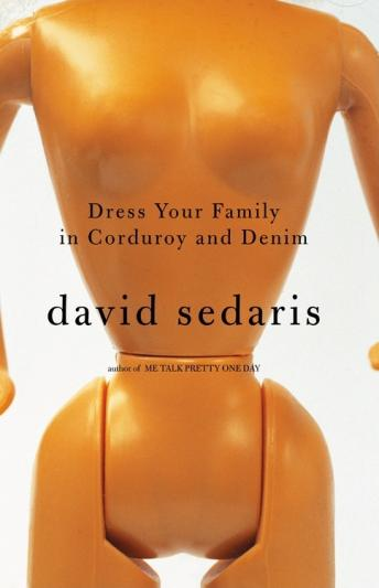 Download Dress Your Family in Corduroy and Denim by David Sedaris