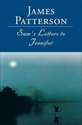 a summary of james pattersons sams letters to jennifer Position: home  sam's letters to jennifer(11) sam's letters to jennifer(11) by james patterson every time i looked into his eyes, or even saw him at a distance, i couldn't help thinking what a senseless, awful, messed-up waste it was that he was going to die.