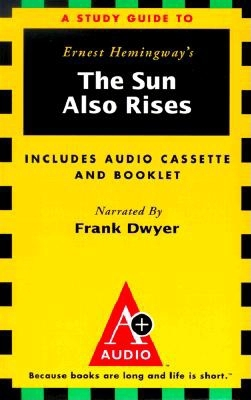 Sun Also Rises: An A+ Audio Study Guide