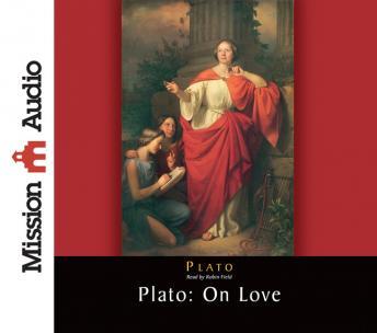 Free Plato: On Love Audiobook read by Robin Field