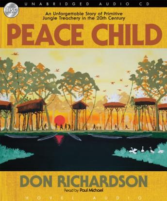 peace child by don richardson View 6 important quotes with page numbers from peace child by don richardson this list reflects the top quotes from the book's key chapters.