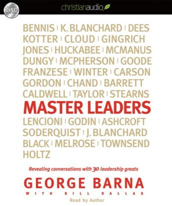 Free Master Leaders: Revealing Conversations with 30 Leadership Greats Audiobook read by George Barna