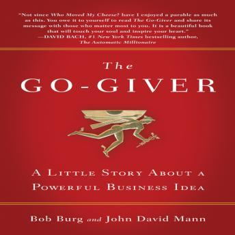 Go-Giver: A Little Story About a Powerful Business Idea