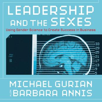 [Download Free] Leadership and the Sexes: Using Gender Science to Create Success in Business Audiobook