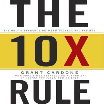 Download TenX Rule: The Only Difference Between Success and Failure by Grant Cardone