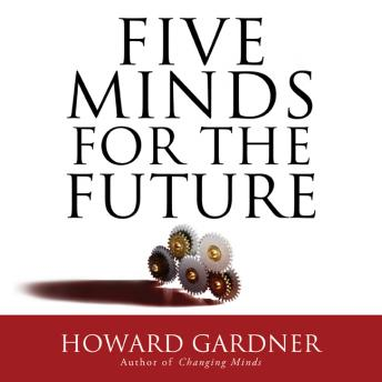 Five Minds for the Future by  Howard Gardner