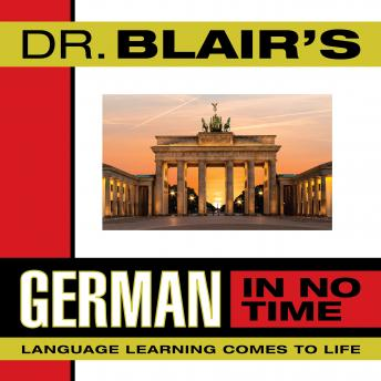 Dr. Blair's German in No Time: The Revolutionary New Language Instruction Method That's Proven to Work