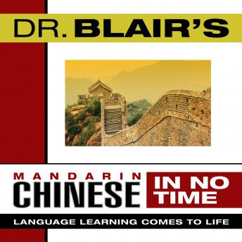 Dr. Blair's Mandarin Chinese in No Time: The Revolutionary New Language Instruction Method That's Proven to Work!