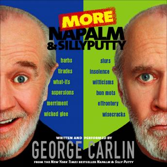 More Napalm & Silly Putty by  George Carlin