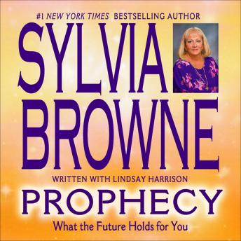 Prophecy: What the Future Holds for You by  Sylvia Browne, Lindsay Harrison