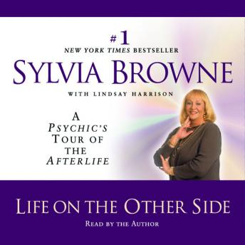 Life on the Other Side: A Psychic's Tour of the Afterlife by  Sylvia Browne, Lindsay Harrison