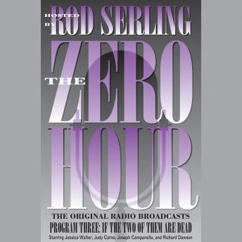 Download Zero Hour 3: If the Two of Them Are Dead by Rod Serling