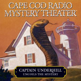 Captain Underhill Uncoils the Mystery: The Cobra in the Kindergarten and The Whirlpool