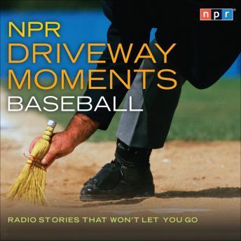 NPR Driveway Moments: Baseball
