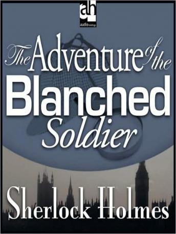 Free Download Sherlock Holmes: The Adventure of the Blanched Soldier Audiobook Mp3 Audiobook Free
