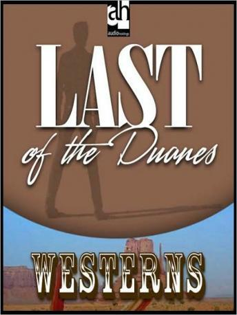 Free Last of the Duanes Audiobook read by Richard Rohan