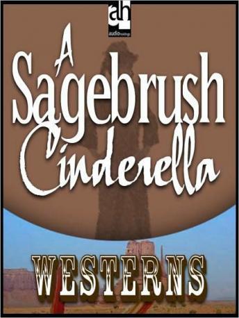 Free Sagebrush Cinderella Audiobook read by Richard Rohan