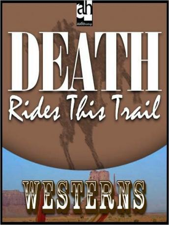 Free Death Rides this Trail Audiobook read by Richard Rohan