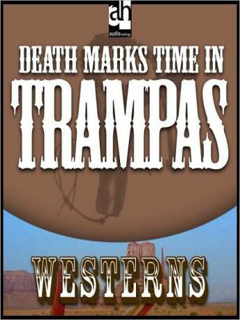 Free Death Marks Time in Trampas Audiobook read by Richard Rohan
