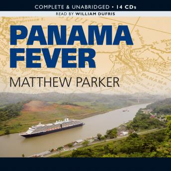Download Panama Fever: The Epic Story of the Building of the Panama Canal by Matthew Parker