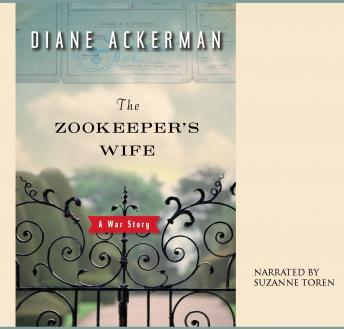 Zookeeper's Wife: A War Story, Audio book by Diane Ackerman