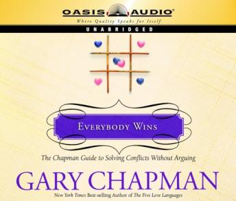 Everybody Wins: The Chapman Guide to Solving Conflicts without Arguing by  Gary Chapman