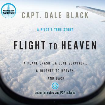 Flight To Heaven A Plane Crash A Lone Survivor A