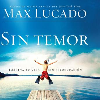 Download Free Sin Temor: Imagina tu vida sin preocupacion Audiobook Mp3 Download Free