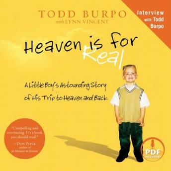 Heaven is for Real: A Little Boy's Astounding Story of His Trip to Heaven and Back, Todd Burpo, Sonja Burpo, Vincent Lynn