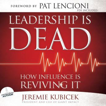 Free Leadership is Dead: How Influence is Reviving It Audiobook read by Jeremie Kubicek