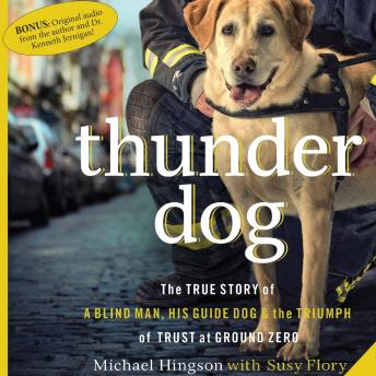 Thunder Dog: The True Story of a Blind Man, His Guide Dog, and the Triumph of Trust at Ground Zero (Free Download), Michael Hingson, Susy Flory
