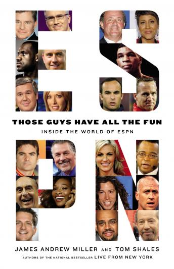 Those Guys Have All the Fun: Inside the World of ESPN by  Tom Shales, James Andrew Miller