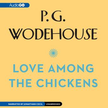 Download Love among the Chickens by P.G. Wodehouse