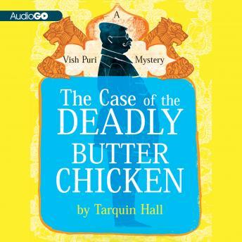 A Vish Puri Mystery, #3: The Case of the Deadly Butter Chicken, Tarquin Hall