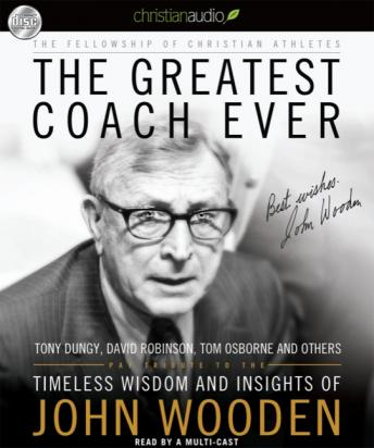 Free Greatest Coach Ever: Timeless Wisdom and Insights from John Wooden Audiobook read by Various Performers