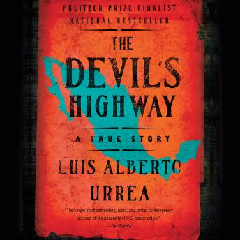 Download Devil's Highway: A True Story by Luis Alberto Urrea